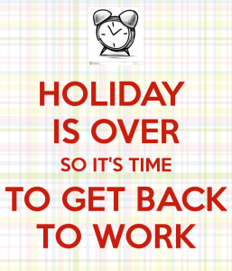 holiday-is-over-so-it-s-time-to-get-back-to-work