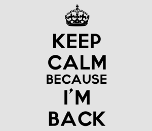 KeepCalm_im-back
