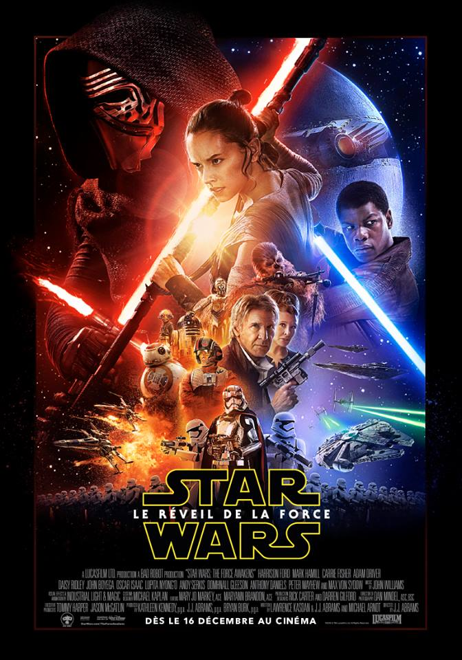 20151020 –  Star Wars  VII –  Force Awakens / Le Réveil de la Force  –  New Trailer + Final Poster / Nouvelle bande annonce  & affiche finale