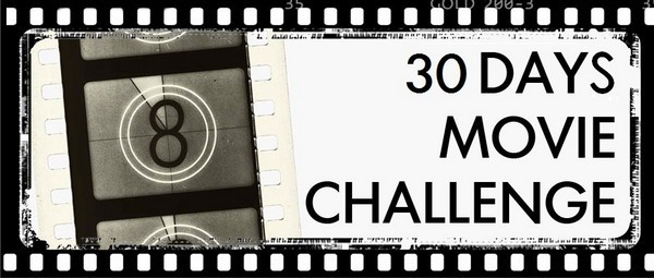 20151130 – 30 DAYS Movie Challenge