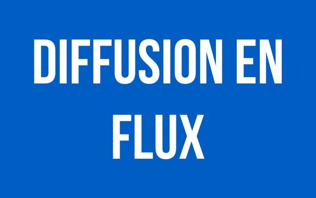 «Diffusion en flux» au lieu de «streaming».